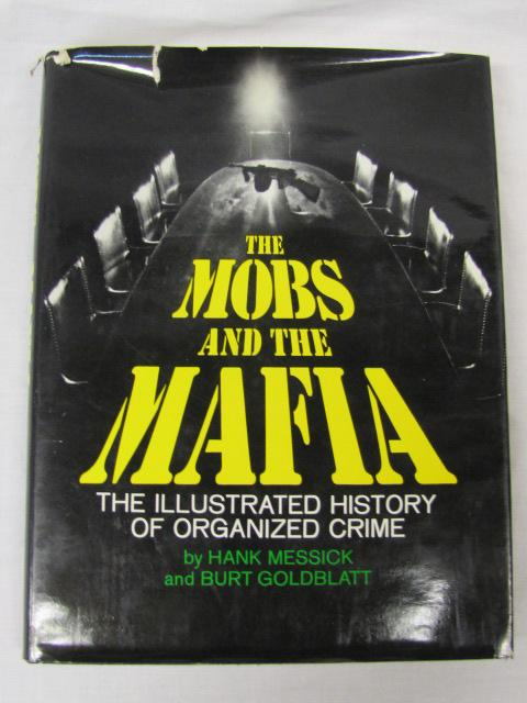Mobs and the Mafia :The Illustrated History of Organized Crime - Messick, Hand & Burt Goldblatt