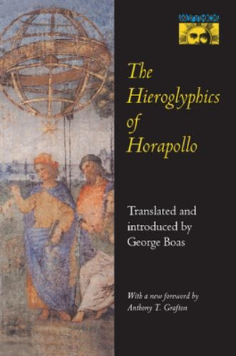 The Hieroglyphics of Horapollo - George Boas; Horapollo Niliacus