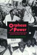 Orpheus and Power: The Movimento Negro of Rio de Janeiro and Sao Paulo, Brazil 1945-1988
