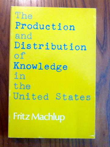 The Production and Distribution of Knowledge in the United States. - Fritz Machlup