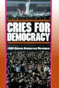 Cries For Democracy: Writings and Speeches from the Chinese Democracy Movement