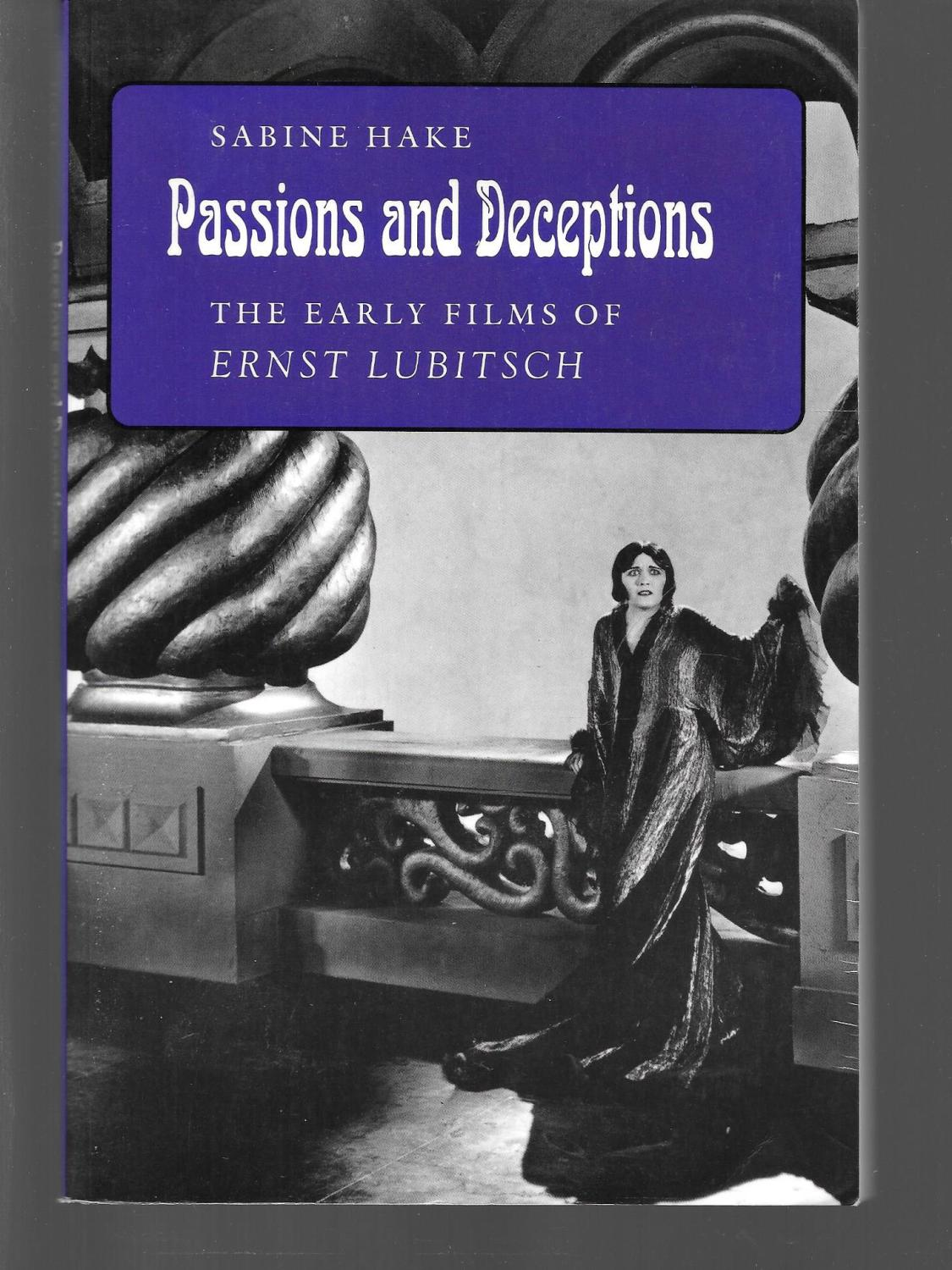 passions and deceptions the early films of ernst lubitsch - sabine hake ( ernst lubitsch )