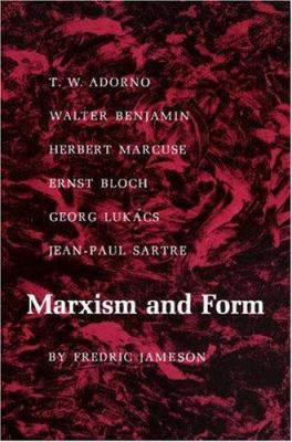 Marxism and Form : 20th-Century Dialectical Theories of Literature - Fredric Jameson