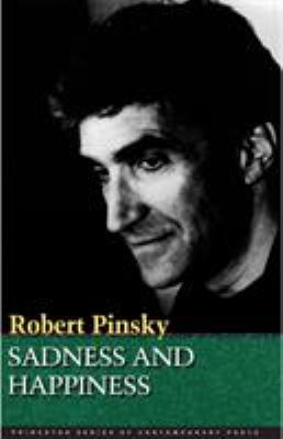 Sadness and Happiness : Poems by Robert Pinsky - Robert Pinsky