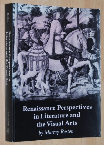 Renaissance Perspectives in Literature and the Visual Arts - Murray Roston