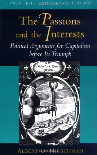 The Passions and the Interests - Albert O. Hirschman