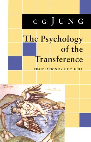 Psychology of the Transference: (From Vol. 16 Collected Works) - C. G. Jung
