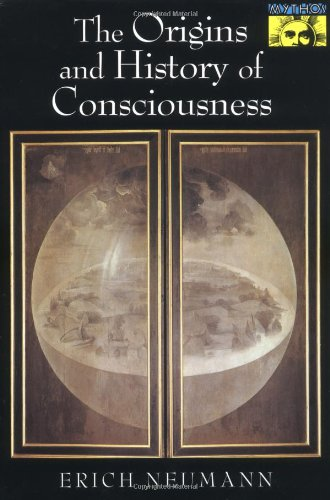 The Origins and History of Consciousness (Bollingen Series, 42) - Erich Neumann