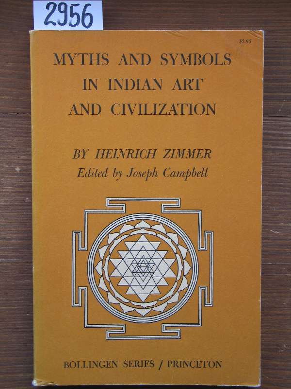 Myths and symbols in Indian art and civilization. Ed. by Joseph Campbell. - Zimmer, Heinrich