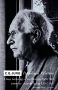 C.G. Jung Psychological Reflections: A New Anthology of His Writings, 1905-1961 (Bollingen Series)