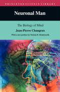 Neuronal Man: The Biology of Mind