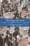The Fifth Freedom: Jobs, Politics, and Civil Rights in the United States, 1941-1972