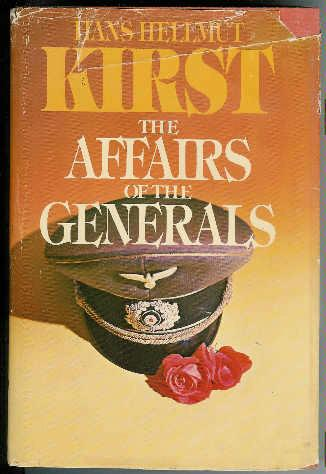 The Affairs of the Generals - Hans Hellmut Kirst