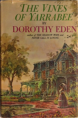 The Vines of Yarrabee - Dorothy Eden