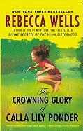 The Crowning Glory of Calla Lily Ponder - Wells, Rebecca