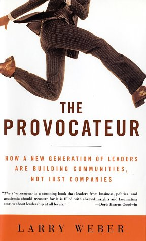 The Provocateur: How a New Generation of Leaders are Building Communities, Not Just Companies - Larry Weber