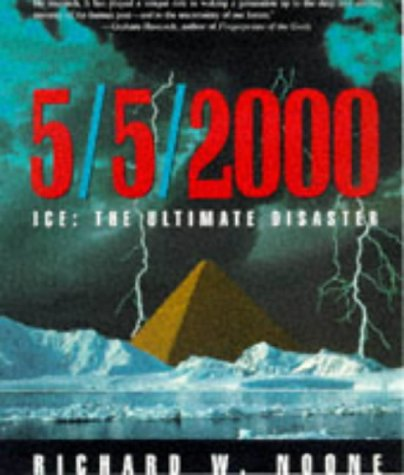 5/5/2000: Ice- The Ultimate Disaster, Revised Edition - Richard W. Noone