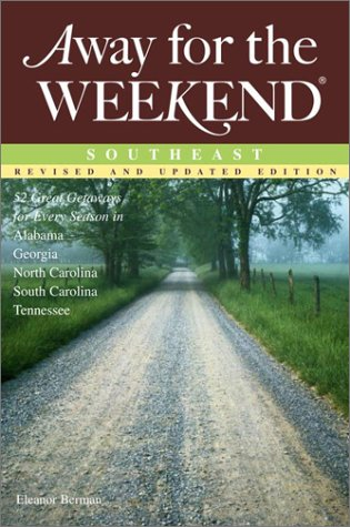 Away for the Weekend: Southeast: Revised and Updated Edition (Away for the Weekend(R)) - Eleanor Berman
