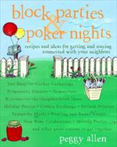 Block Parties & Poker Nights: Recipes and Ideas for Getting and Staying Connected with Your Neighbors