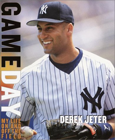 Game Day: My Life on and off the Field - Derek Jeter