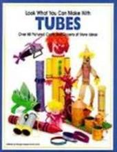 Look What You Can Make with Tubes