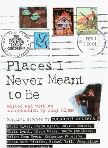 Places I Never Meant To Be: Original Stories By Censored Writers (Turtleback School  &  Library Binding Edition) - Judy, Ed. Blume
