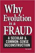 Why Evolution Is a Fraud: A Secular and Common-Sense Deconstruction