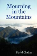 Mourning in the Mountains - Chaltas, David