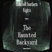 Haunted Southern Nights Vol.2, the Haunted Backyard - Collard, Deborah