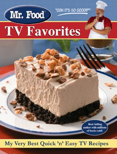 Mr. Food TV Favorites: My Very Best Quick and Easy TV Recipes - Arthur Ginsburg