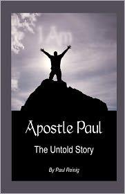 Apostle Paul: The Untold Story