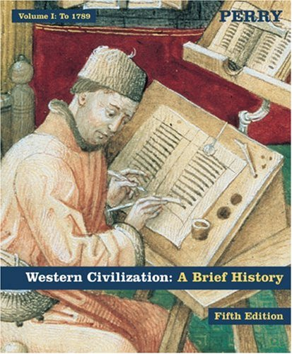 Western Civilization: A Brief History Volume I: To 1789 - Marvin Perry