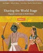 Sharing the World Stage: Biography and Gender in World History, Volume 1