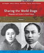 Sharing the World Stage: Biography and Gender in World History, Volume 2