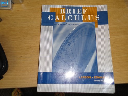 Brief Calculus an Applied Approach - Ron Larson; Bruce Edwards