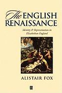 The English Renaissance: Identity and Representationin Elizabethan England