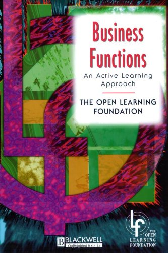 Business Functions: An Active Learning Approach (Open Learning Foundation) - Jim Pearce; Lynne Butel; Jacqueline McIntyre; Tony Curtis; David Smith; Stephen Rainbow; Christine Swales