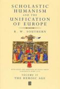 Scholastic Humanism and the Unification of Europe: The Heroic Age