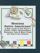 Montana Native Americans: A Kid's Look at Our State's Chiefs, Tribes, Reservations, Powwows, Lore, and More from the Past and the Present - Marsh, Carole