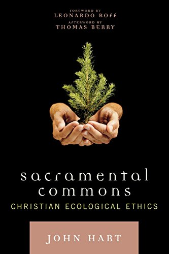 Sacramental Commons: Christian Ecological Ethics (Nature's Meaning) - John Hart