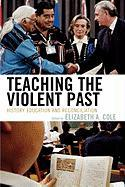 Teaching the Violent Past: History Education and Reconciliation