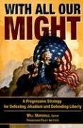 With All Our Might: A Progressive Strategy for Defeating Jihadism and Defending Liberty