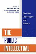 The Public Intellectual: Between Philosophy and Politics