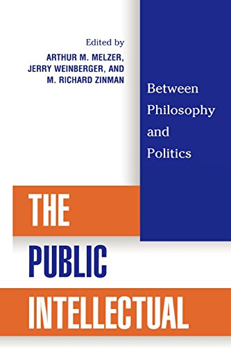 The Public Intellectual: Between Philosophy and Politics - Arthur M. Melzer; Richard M. Zinman; Saul Bellow; John Patrick Diggins; Pierre Hassner; Josef Joffe; Tony Judt