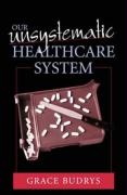 Our Unsystematic Health Care System - Budrys, Grace