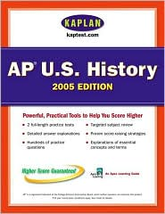 AP US History 2005: An Apex Learning Guide (Kaplan Test Prep and Admissions)
