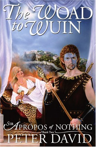 The Woad to Wuin: Sir Apropos of Nothing Book 2 - Peter David
