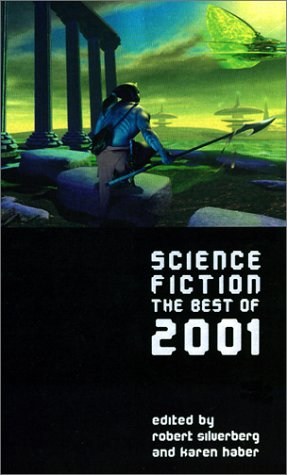 Science Fiction: The Best of 2001 (Science Fiction: The Best of ... (Quality)) - Robert Silverberg; Karen Haber