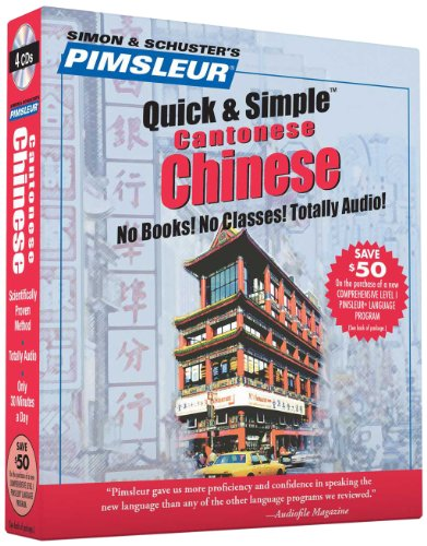 Simon  &  Schuster's Pimsleur Quick  &  Simple Cantonese Chinese (No Books! No Classes! Totally Audio!) - Pimsleur Language Programs