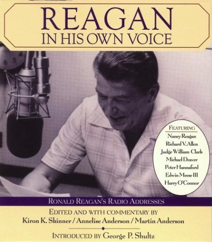 Reagan In His Own Voice - Kiron K. Skinner, Annelise Anderson, Martin Anderson